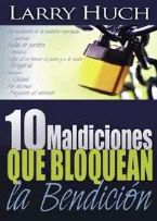 (Spanish) -10 Curses That Block The Blessing (book) by Larry Huch