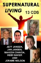 Supernatural Living (13 CD Teaching Set) by Jeff Jansen, Jan Jansen, Mahesh Chavda, Heidi Baker and Jerame Nelson