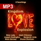 Kingdom Love Explosion (8 MP3 Teaching Download) by Brian Lake, Mark Chironna, Joseph Garlington, Benjamin Arde, Brian Kenney, and Shawn Donham