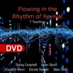 Flowing In The Rythm Of Revival (7 DVDs) By Stacey Campbell, Jason Upton, Elizabeth Nixon, Dennis Reanier, and Sean Smith