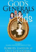 Gods Generals For Kids: Volume 4 - Maria Woodworth-Etter (Book) by Roberts Liardon and Olly Goldenberg