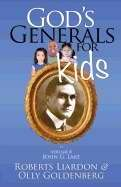 Gods Generals For Kids: Volume 8 - John G Lake (Book) by Roberts Liardon and Olly Goldenberg