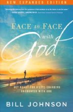 Face to Face with God, Expanded Edition (Book) by Bill Johnson