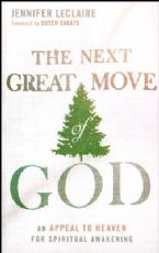 The Next Great Move of God: An Appeal to Heaven for Spiritual Awakening (book) by Jennifer LeClaire