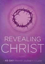 Revealing Christ: A 40-Day Prayer Journey for Lent (Book) by Passio