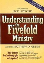 Understanding The Five Fold Ministries: How do these five leadership gifts work together (Book) by Matt Green