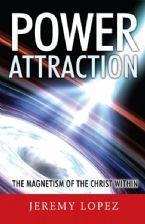 Power Attraction: The Magnetism of the Christ Within (Book) by Jeremy Lopez