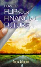 How to Flip Your Financial Future (book) by Doug Addison