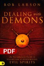 Dealing With Demons: An Introductory Guide to Exorcism and Discerning Evil Spirits (e-Book PDF Download) by Bob Larson