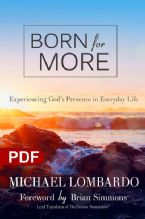 Born for More: Experiencing God's Presence in Everyday Life (e-Book PDF Download) by Michael Lombardo