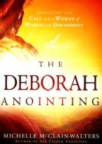 The Deborah Anointing: Embracing the Call to be a Woman of Wisdom and Discernment (book) by Michelle McClain-Walters