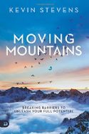 CMoving Mountains: Breaking Barriers to Unleash Your Full Potential (book) by Kevin Stevens - Click To Enlarge