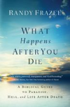 What Happens After You Die(Book) by Randy Frazee