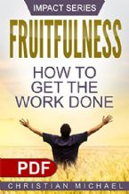 Fruitfulness How to Get the Work Done(Ebook PDF Download)