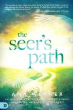 The Seer's Path: An Invitation to Experience Heaven, Angels, and the Invisible Realm of the Spirit(Book) by Ana Werner