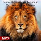 School of Awakening the Lion in You: Your Call as A Leader (MP3 Digital Download Teaching Set) by Jeremy Lopez
