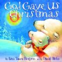 CGod Gave Us Christmas(Book) by Lisa Tawn Bergren - Click To Enlarge