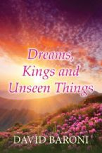 Dreams, Kings and Unseen Things (Ebook PDF Download) by David Baroni