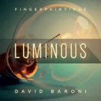 FingerPaintings: Luminous (MP3 Music Download) by David Baroni