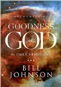 CEncountering the Goodness of God: 90 Day Devotional (Book) by Bill Johnson - Click To Enlarge