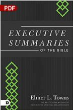 Executive Summaries of the Bible (PDF Download) by Elmer L. Towns
