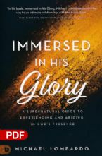 Immersed in His Glory: A Supernatural Guide to Experiencing and Abiding in God's Presence (PDF Download) by Michael Lombardo