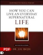 How You Can Live an Everyday Supernatural Life (PDF Download) by Dr. Joe Ibojie