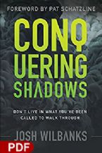 Conquering Shadows: Don't Live in What You've Been Called to Walk Through (PDF Download) by Josh Wilbanks