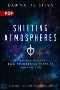 CShifting Atmospheres: A Strategy for Victorious Spiritual Warfare (PDF Download) by Dawna DeSilva - Click To Enlarge