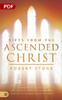 CGifts from the Ascended Christ: Restoring the Place of the 5-Fold Ministry (PDF Download) by Robert Stone - Click To Enlarge