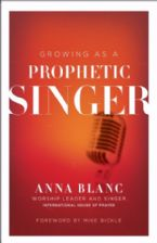 Growing As A Prophetic Singer (Book) by Anna Blanc