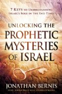 CUnlocking The Prophetic Mysteries Of Israel (Book) by Jonathan Bernis - Click To Enlarge