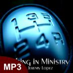 Shift in Ministry (MP3 Teaching Download) by Jeremy Lopez