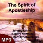 The Spirit of Apostleship (MP3 teaching download) by Jeremy Lopez