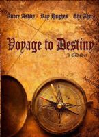 Voyage to Destiny (3 CD Teaching Set) by Andre Ashby, Ray Hughes and Che Ahn