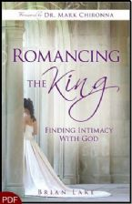 Romancing the King: Finding Intimacy with God (E-Book-PDF Download)  by Brian Lake